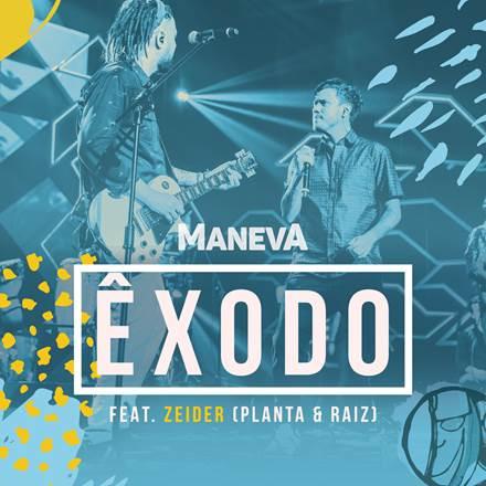 """Maneva lança clipe da música """"Êxodo"""", com a participação de Zeider Pires, do Planta & Raiz"""