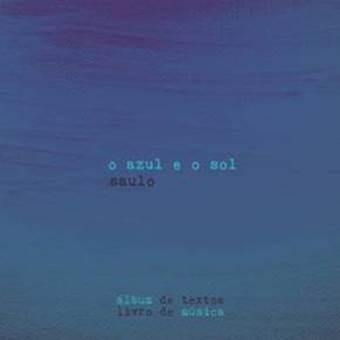 """Chega às lojas o novo CD do Saulo, """"O Azul e o Sol"""""""