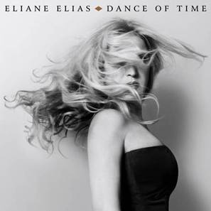 """Eliane Elias lança o álbum """"Dance Of Time"""", com participações especiais de  João Bosco, Toquinho, Amilton Godoy, entre outros"""