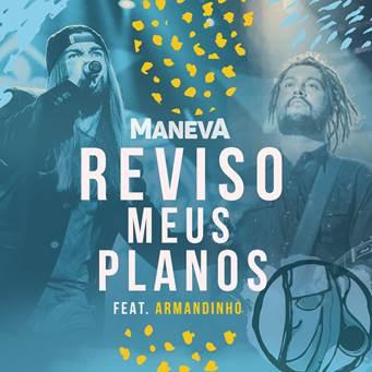 """Maneva lança o clipe da música """"Reviso meus Planos"""", com a participação de Armandinho"""
