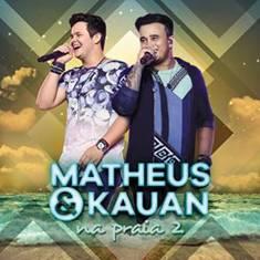 """Matheus & Kauan lançam o vídeo da música """"Se Quiser Ficar"""", mais um registro do DVD """"Na Praia 2 – Ao Vivo"""""""