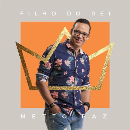 """UMCG lança """"Filho do Rei"""", novo álbum de Netto Paz, nas plataformas digitais"""