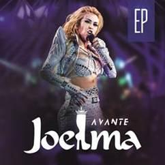 """Joelma lança o EP """"Avante"""", com as músicas """"#Partiu"""", """"Chora Não Coração"""", """"Não Teve Amor"""" e """"Voando pro Pará"""""""