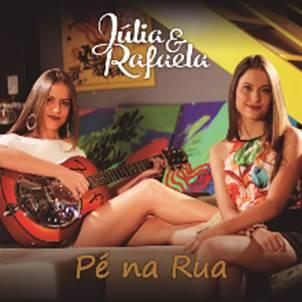 """Júlia & Rafaela lançam o álbum digital """"Pé na Rua"""" e os clipes das músicas """"Minha Saudade"""" e """"Se Você Fosse (Soda)"""""""