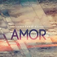 """Pedras Vivas lança o clipe """"Desperta"""" e relança o álbum """"Oceano de Amor"""", nas plataformas digitais"""