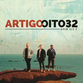 """Artigo Oito 32 faz lançamento simultâneo de clipe e do álbum """"Quem Ele É"""""""