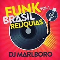 """DJ Marlboro lança, em todas as plataformas digitais, """"Funk Brasil Relíquias – Vol. 1"""", que reúnem clássicos do funk"""