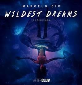 """Marcelo CIC lança hoje seu mais novo single, """"Wildest Dreams"""""""