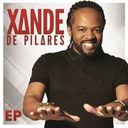 """Xande de Pilares lança o EP """"Xande de Pilares"""""""