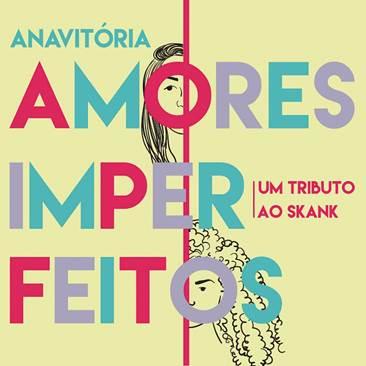 """Anavitória lança o single """"Amores Imperfeitos"""", sucesso do grupo Skank"""