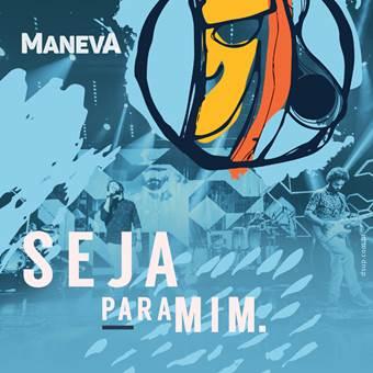 """Recém-lançada, """"Seja Para Mim"""", segundo single do CD e DVD """"Ao Vivo em São Paulo"""", da banda Maneva, já é uma das mais tocadas nas rádios do Brasil"""