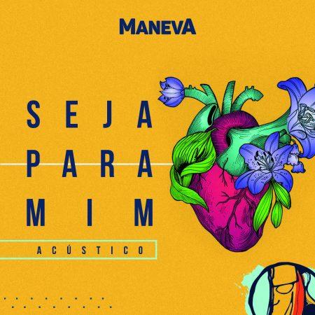 """Maneva lança o single e o clipe de """"Seja Para Mim – Acústico"""""""