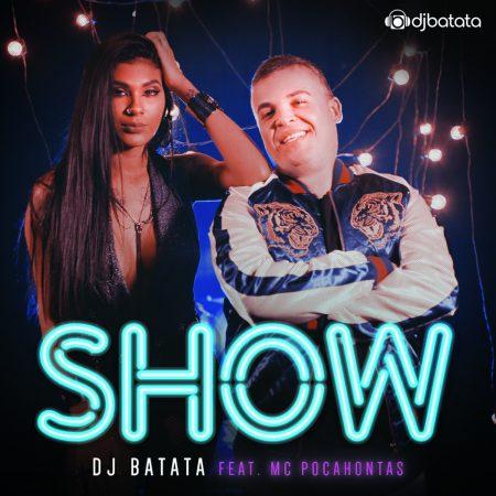 """DJ Batata lança o single e o clipe de """"Show"""", com a participação de Mc Pocahontas"""
