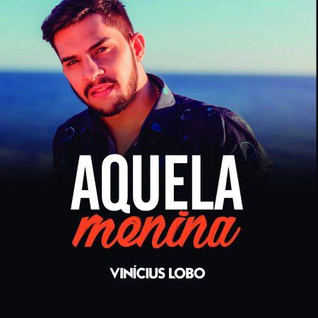 """Uma das grandes apostas da nova geração da música sertaneja, Vinícius Lobo acaba de lançar o EP """"Aquela Menina"""", com cinco músicas"""