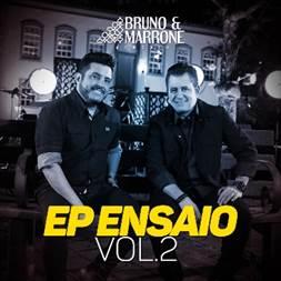 """Bruno & Marrone lança o EP """"Ensaio"""" – Vol.2 e os vídeos das músicas """"Beijo de Varanda"""", """"Vou Desligar"""" e """"Chega de Nove Horas (Me Escuta) """""""