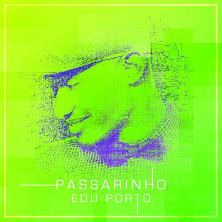 """Edu Porto lança o single e o lyric video de """"Passarinho"""""""