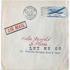 """Hailee Steinfeld lança a novíssima """"Let Me Go"""", em parceria com o DJ Alesso e o duo Florida Georgia Line."""