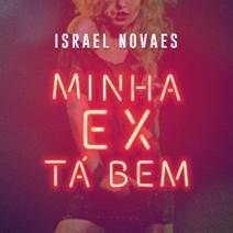 """O cantor Israel Novaes lança o single inédito """"Minha Ex Tá Bem"""". Confira!"""