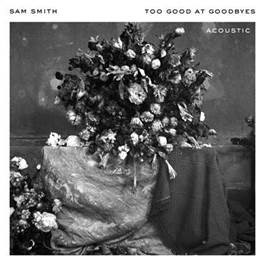 "Remixes de ""Too Good At Goodbyes"", de Sam Smith, já estão disponíveis para download e streaming"