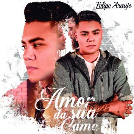"""O single inédito """"Amor da Sua Cama"""", de Felipe Araújo, chega hoje em todas as plataformas digitais"""