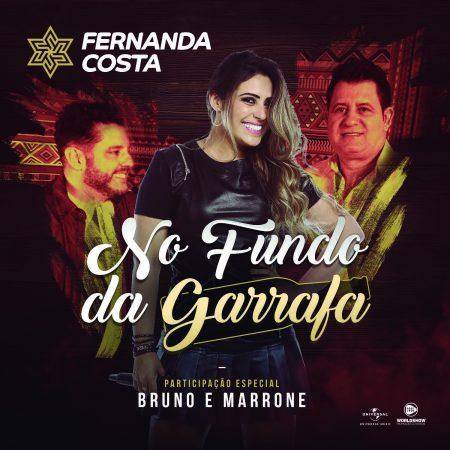 """Fernanda Costa lança o single e o clipe de """"No Fundo da Garrafa"""", com a participação da dupla Bruno & Marrone"""