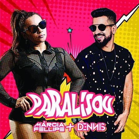 """A cantora Márcia Fellipe, conhecida como """"A Fenomenal"""", lança o single e o lyric video de """"Paralisou"""", em versão remix de Dennis Dj"""