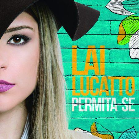 """A jovem cantora Lai Lucatto lança o EP """"Permita-se"""" e o clipe do single """"Encantamento"""""""
