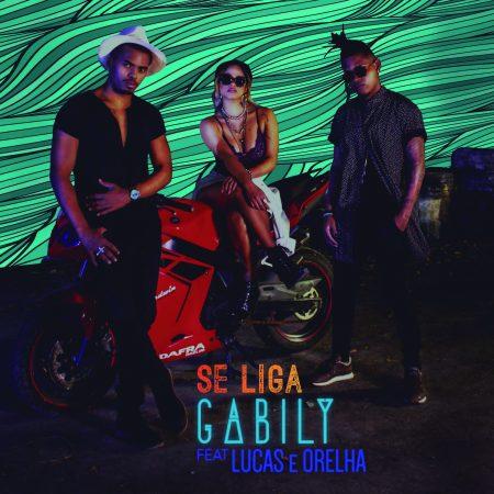 """""""Se Liga"""", com a participação de Lucas & Orelha, é o novo single e clipe da cantora Gabily"""