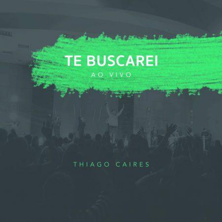 "Thiago Caires lança o single e o clipe ""Te Buscarei"""