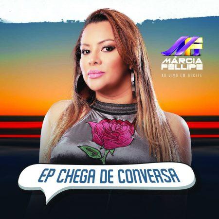 """""""A Fenomenal"""" Márcia Fellipe lança o EP """"Chega de Conversa"""" e os vídeos das músicas """"No Colo do Garçom"""", """"Um bom dia, Um Café"""", """"Quem Bate Esquece"""" e """"Chega de Conversa"""""""