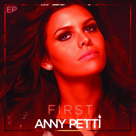 """Anny Petti lança seu primeiro EP, """"First"""", com cinco faixas, em todas as plataformas digitais"""