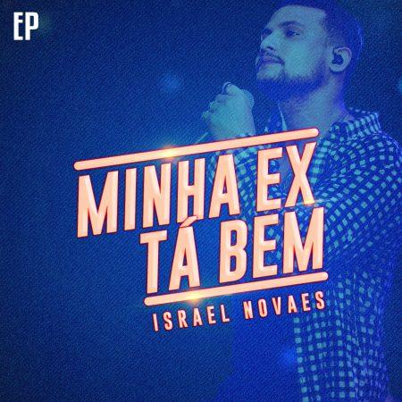 """Israel Novaes acaba de lançar o EP """"Minha Ex Tá Bem"""" e o clipes da trilogia """"Whisky, Cigarro e Violão"""", """"Tudo Tem Limite"""" e """"Minha Ex Tá Bem"""""""