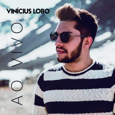 """Vinicius Lobo lança hoje o álbum """"Ao Vivo"""", em todas as plataformas digitais"""