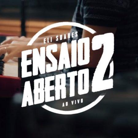 """Eli Soares lança o episódio """"Não Posso Te Deixar"""", da série """"Ensaio Aberto"""""""
