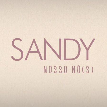 """Sandy acaba de lançar o clipe de """"Nosso Nó(s) """", em seu canal oficial na Vevo"""