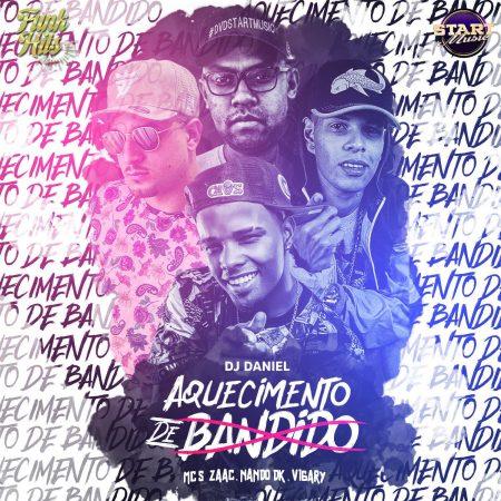 """O single e o clipe de """"Aquecimento de Bandido"""", do Dj Daniel, com as participações de Mc Zaac, Vigary e Nando DK, é o novo lançamento do Canal """"Funk Hits"""""""