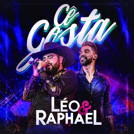 """Léo & Raphael lançam hoje o single e o clipe de """"Cê Gosta"""", em todas as plataformas digitais"""