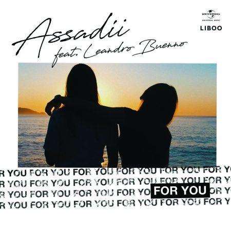 """O selo Liboo e a Universal Music lançam hoje o single e o clipe de """"For You"""", da dupla Assadii, com a participação de Leandro Buenno"""