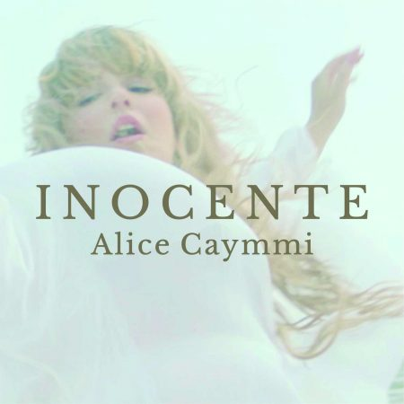 """Inocente"" é o novo single e clipe de Alice Caymmi"