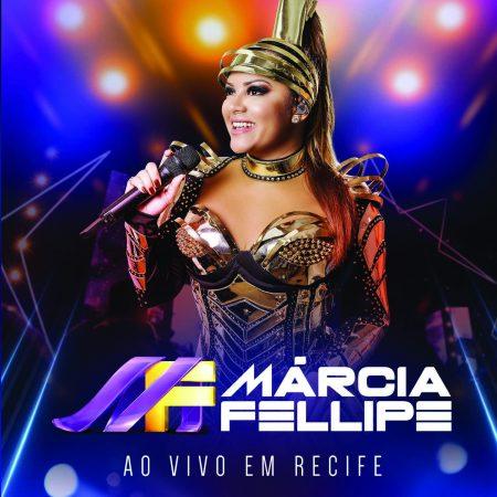 """Márcia Fellipe, destaque no cenário forrozeiro pelo seu estilo único e inovador, lança hoje seu novo trabalho,  o CD, DVD e álbum digital """"Ao Vivo em Recife"""""""
