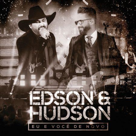 Eu e Você de Novo! Edson e Hudson lançam o 21° álbum da carreira