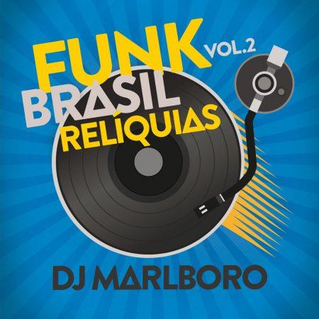 """DJ Marlboro lança os álbuns """"Funk Brasil Relíquias"""" – Volumes 2 e 3, que reúnem clássicos do funk, em todas as plataformas digitais"""