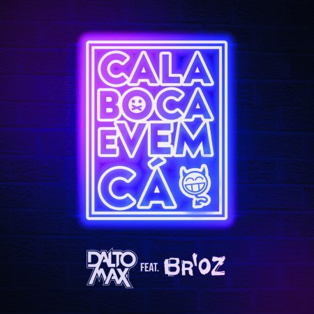 """Dalto Max lança o single e o lyric video de """"Cala boca e vem cá"""", com a participação do grupo Br'oz"""