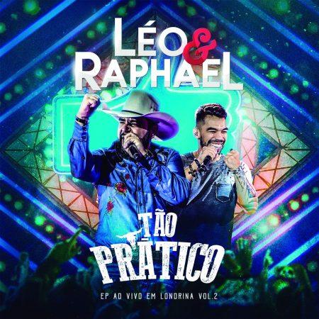 """Léo & Raphael lança o EP """"Tão Prático – Vol. 2"""" e os clipes de """"Morena"""", """"Bora Comer Gente"""", """"Tiro Pra Cima"""" e """"Garçom"""""""