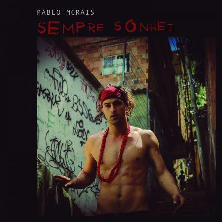 """Pablo Morais lança o single e o clipe de """"Sempre Sonhei"""", sua primeira canção autoral"""