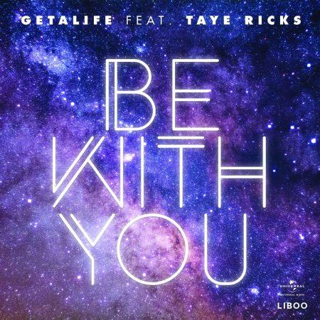 """Getalife acaba de lançar o single """"Be With You"""", com a participação do cantor americano Taye Ricks"""