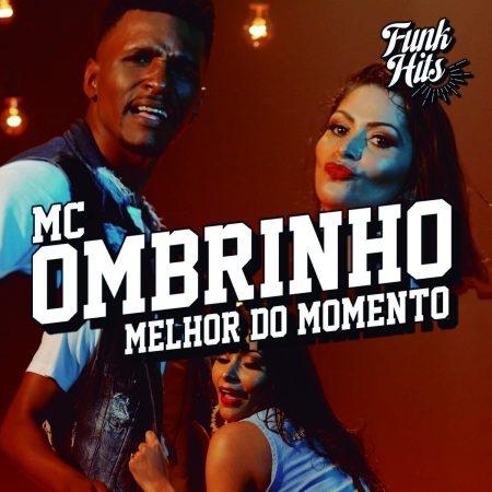 """Com mais de 600 mil seguidores, canal """"Funk Hits"""" lança clipe de """"Melhor do Momento"""", de MC Ombrinho"""