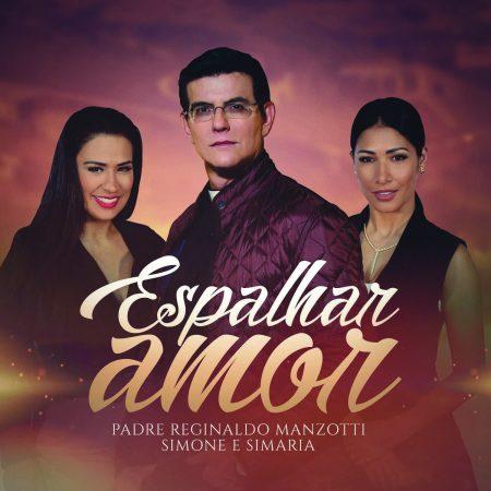 """Padre Reginaldo Manzotti e Simone & Simaria juntos na música inédita """"Espalhar Amor"""""""