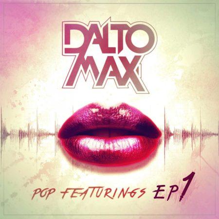 """O produtor e DJ Dalto Max lança o EP """"Pop Featurings"""" e seis lyric vídeos"""
