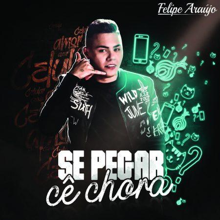 """Se Pegar Cê Chora"" é o novo clipe e single de Felipe Araújo."